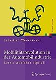 Mobilitätsrevolution in der Automobilindustrie: Letzte Ausfahrt digital! (Xpert.press)