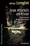 Image de Jeux mortels en hiver : Une enquête de Léa Ribaucourt (Cal-Lévy-France de toujours et d'aujourd'hui)