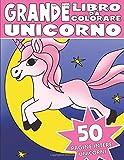 IL GRANDE LIBRO DA COLORARE DELL'UNICORNO: Libro da Colorare per Bambini dell'Unicorno