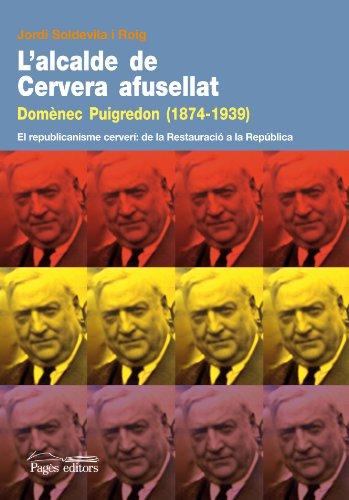 Descargar Libro Alcalde de Cervera afusellat, L'. Domènec Puigredon (1874 - 1939) (Guimet) de Jordi Soldevila Roig