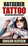 Ratgeber Tattoo: Dein Weg zum perfekten Tattoo
