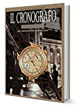 IL CRONOGRAFO INTERPRETATO - THE CHRONOGRAPH INVESTIGATED