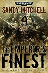The Emperor's Finest (Ciaphas Cain) by Sandy Mitchell (2010-12-07)
