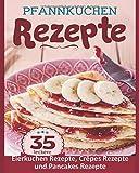 Pfannkuchen Rezepte 35 leckere Eierkuchen Rezepte, Crêpes Rezepte und Pancakes Rezepte