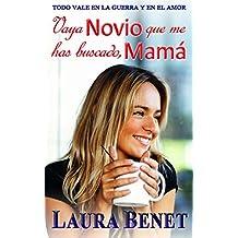 Vaya Novio que me has buscado, Mamá: Todo vale en la Guerra y en el Amor (Amar para siempre nº 1)