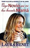 Libros Descargar en linea Vaya Novio que me has buscado Mama Todo vale en la Guerra y en el Amor Amar para siempre nº 1 (PDF y EPUB) Espanol Gratis