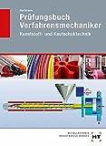 Prüfungsbuch Verfahrensmechaniker: Kunststoff- und Kautschuktechnik - Ulrich Hartmann