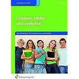 Erziehen, bilden und begleiten: Das Arbeitsbuch für Erzieherinnen und Erzieher: Arbeitsheft
