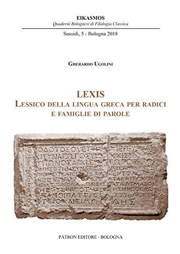 Lexis. Lessico della lingua greca per radici e famiglie di parole (Eikasmos. Sussidi) por Gherardo Ugolini