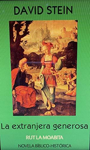 Rut, la moabita: La extranjera generosa (Antiguo Testamento nº 10) por David  Stein