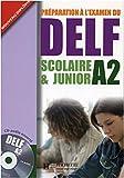 DELF Scolaire & Junior A2. Livre + CD audio + Transcription + Corrigés: Préparation à l'examen du DELF