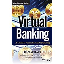 Virtual Banking: A Guide to Innovation and Partnering (Wiley Finance Editions)