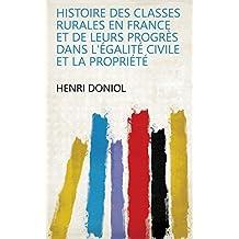 Histoire des classes rurales en France et de leurs progrès dans l'égalité civile et la propriété
