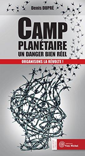 Camp planétaire : un danger bien réel : Organisons la révolte !