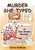 Murder She Typed: An Izzy Greene Senior Snoops Mystery (Senior Snoops Cozy Mystery Book Series 1)