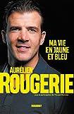 Aurélien Rougerie - Ma vie en jaune et bleu (Sport) - Format Kindle - 9782501134644 - 13,99 €