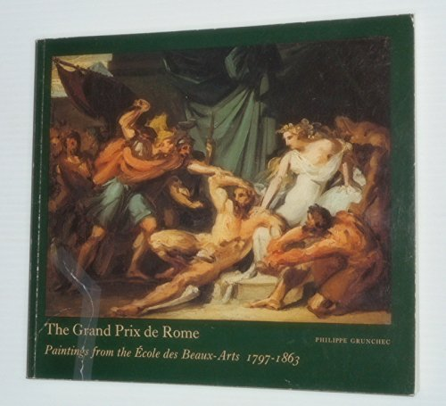 Grand Prix De Rome: Paintings from the Ecole Des Beaux-Arts, 1797-1863
