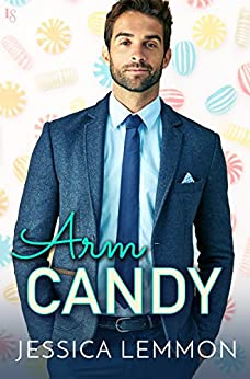 Arm Candy (Real Love) by [Lemmon, Jessica]