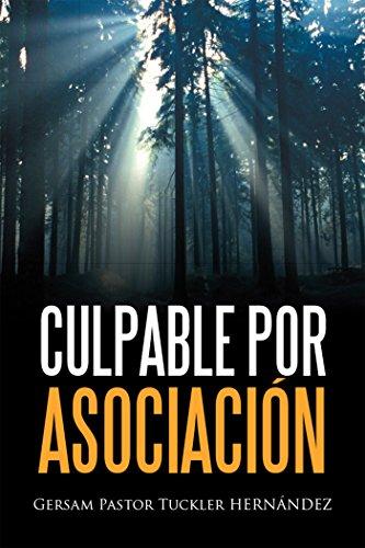 Culpable Por Asociación por Gersam Pastor Tuckler Hernández