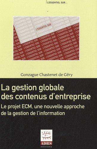 la-gestion-globale-des-contenus-d-39-entreprise-le-projet-ecm-une-nouvelle-approche-de-la-gestion-de-l-39-information