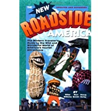 The New Roadside America: Modern Traveller's Guide to the Wild and Wonderful World of America's Tourist Attractions