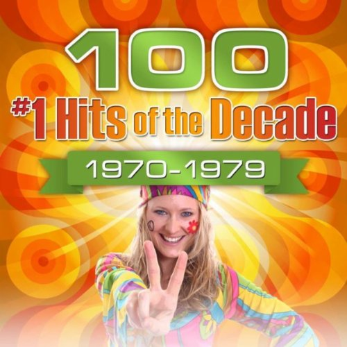 100 #1 Hits of the Decade 1970...