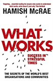 What Work: Success in Stressful Times