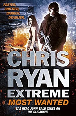 Chris Ryan Extreme: Most Wanted (Extreme series Book 3)