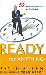 Ready for Anything: 52 Productivity Principles for Work and Life by David Allen (2003-09-15)