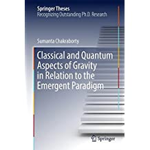 Classical and Quantum Aspects of Gravity in Relation to the Emergent Paradigm (Springer Theses)
