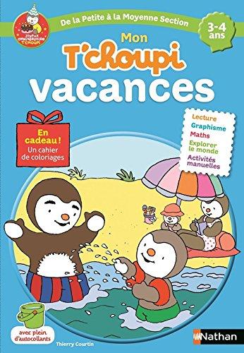 Mon T'choupi Vacances - Cahier de vacances