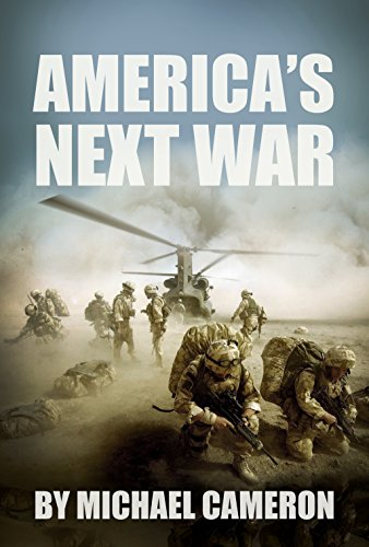 America's Next War (2): A predictive novel about the involvement of the American military in the coming great war in Europe. (English Edition) par Michael Adams