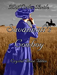 Mail Order Bride : Savannah's Cowboy (Westward Wanted Book 2)