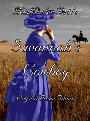 Mail Order Bride : Savannah's Cowboy (Westward Wanted Book 2) (English Edition) -