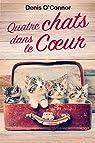 Quatre chats dans le coeur par O`Connor