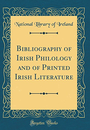 Bibliography of Irish Philology and of Printed Irish Literature (Classic Reprint)