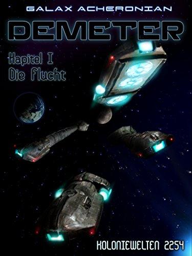 Demeter: Kapitel I - Die Flucht (Koloniewelten) von [Acheronian, Galax]