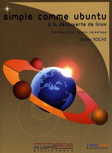 Simple comme Ubuntu : A la découverte de Linux (1Cédérom) par Didier Roche