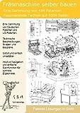 Fräsmaschine selber bauen: 5504 Seiten Patente zeigen wie!