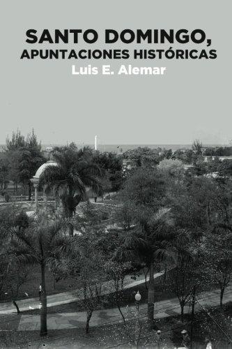 Descargar Libro Libro Santo Domingo, apuntaciones históricas.: Volume 1 (Biblioteca Urbana de Cielonaranja) de Luis E. Alemar