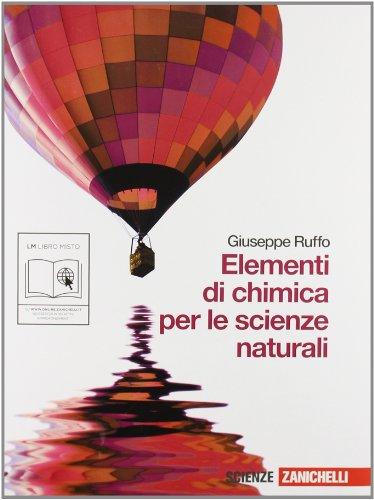 Elementi di chimica per le scienze naturali. Per le Scuole superiori. Con espansione online