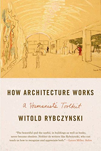 How Architecture Works: A Humanist's Toolkit von [Rybczynski, Witold]