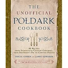 Unofficial Poldark Cookbook: 85 Recipes from Eighteenth-Century Cornwall, from Shepherd's Pie to Cornish Pasties