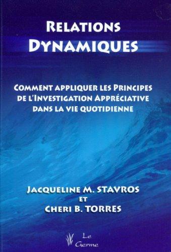 Relations dynamiques : Comment appliquer les principes de l'investigation appréciative dans la vie quotidienne