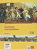 Geschichte und Geschehen 7/8. Ausgabe Thüringen Gymnasium: Schülerbuch mit CD-ROM Klasse 7/8 (Geschichte und Geschehen. Sekundarstufe I)
