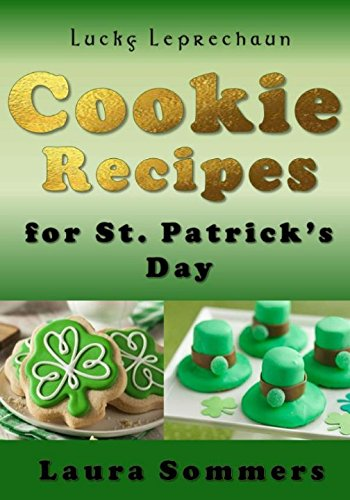 kie Recipes for St. Patrick?s Day: A Cookbook Filled With The Luck of The Irish ()