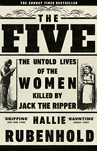 The Untold Lives of the Women Killed by Jack the Ripper The Five