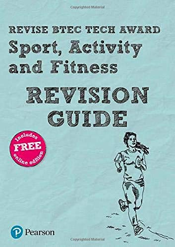 Revise BTEC Tech Award Sport, Activity and Fitness Revision Guide (Revise BTEC Tech Award in Sport)