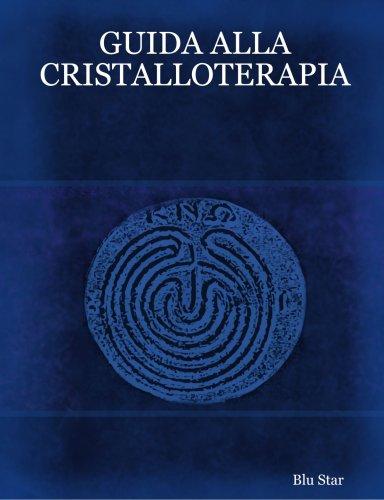 Guida alla cristalloterapia