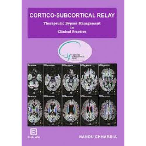 CORTICO-SUBCORTICAL RELAY THERAPEUTIC BYPASS MANAGEMENT IN CLINICAL PRACTICE [Paperback Bunko] CHHABRIA -